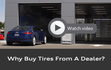 Why Buy Tires From A Dealer